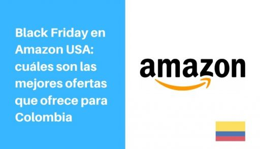aprovechar black friday amazon usa desde colombia